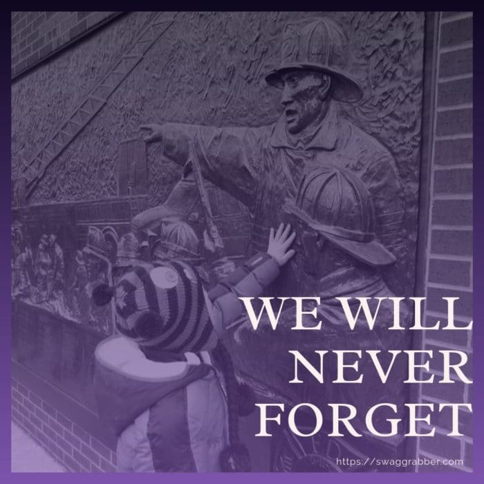 9/11 - We Will Never Forget