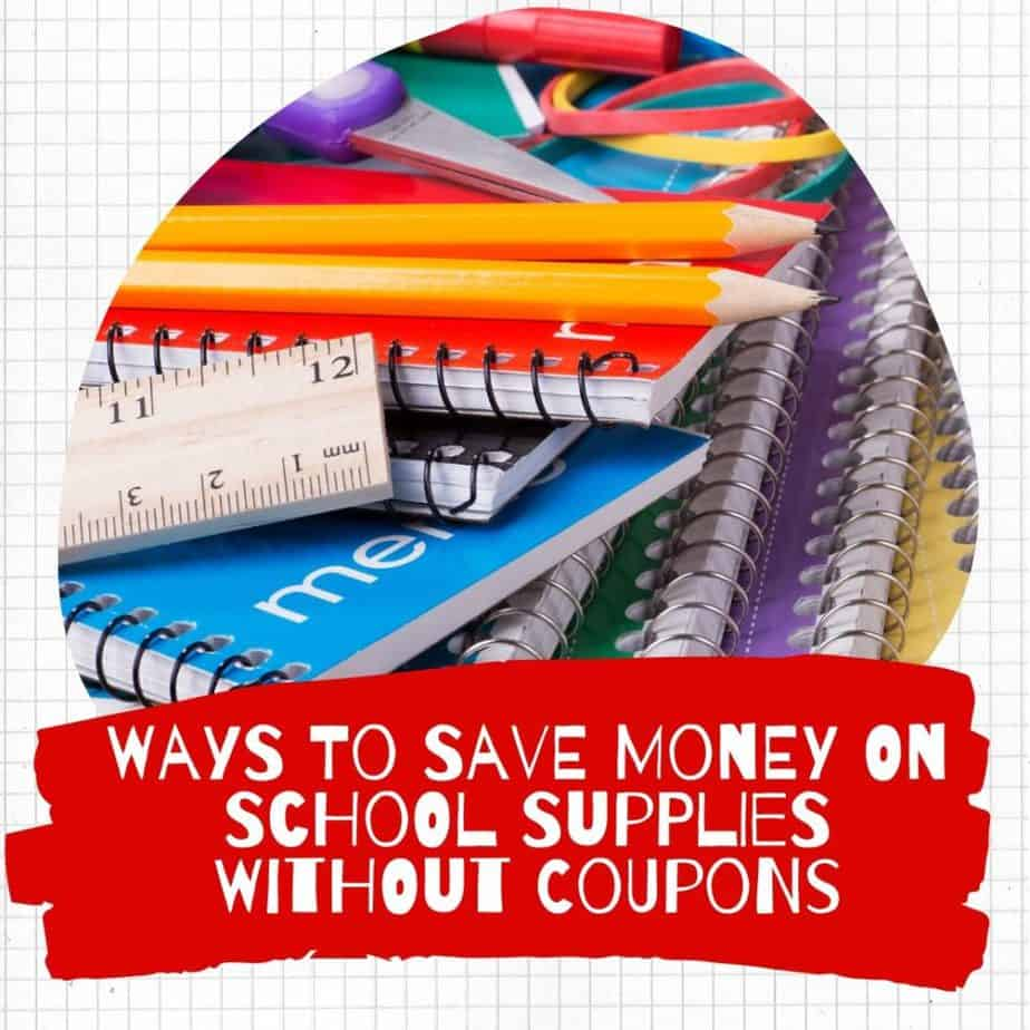 Ways To Save Money On School Supplies Without Coupons