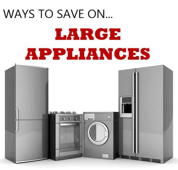 ways to save on large appliances