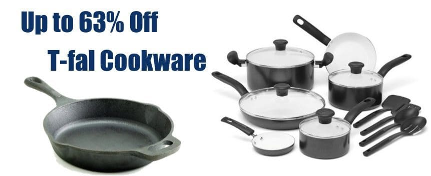 Up to 63% Off T-fal Cookware **Today Only**