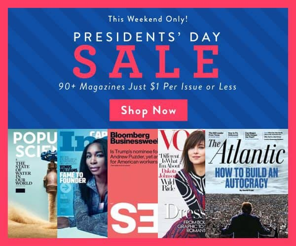President's Day Magazine Sale ~ 90+ Magazines Only $1 Per Issue or Less **Last Day**
