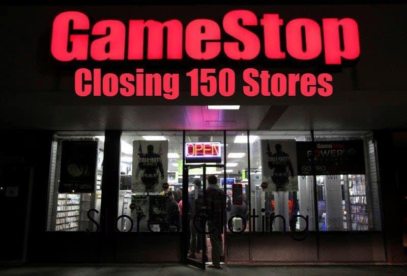GameStop Closing 150 Stores Worldwide