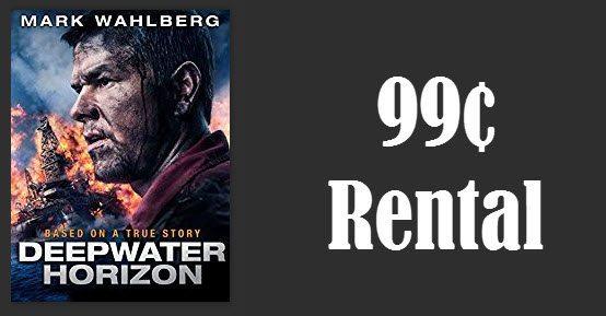 """""""Deepwater Horizon"""" Instant Video Rental 99¢"""
