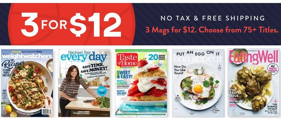 Get 3 Magazine Subscriptions for Only $12 - $4 Each