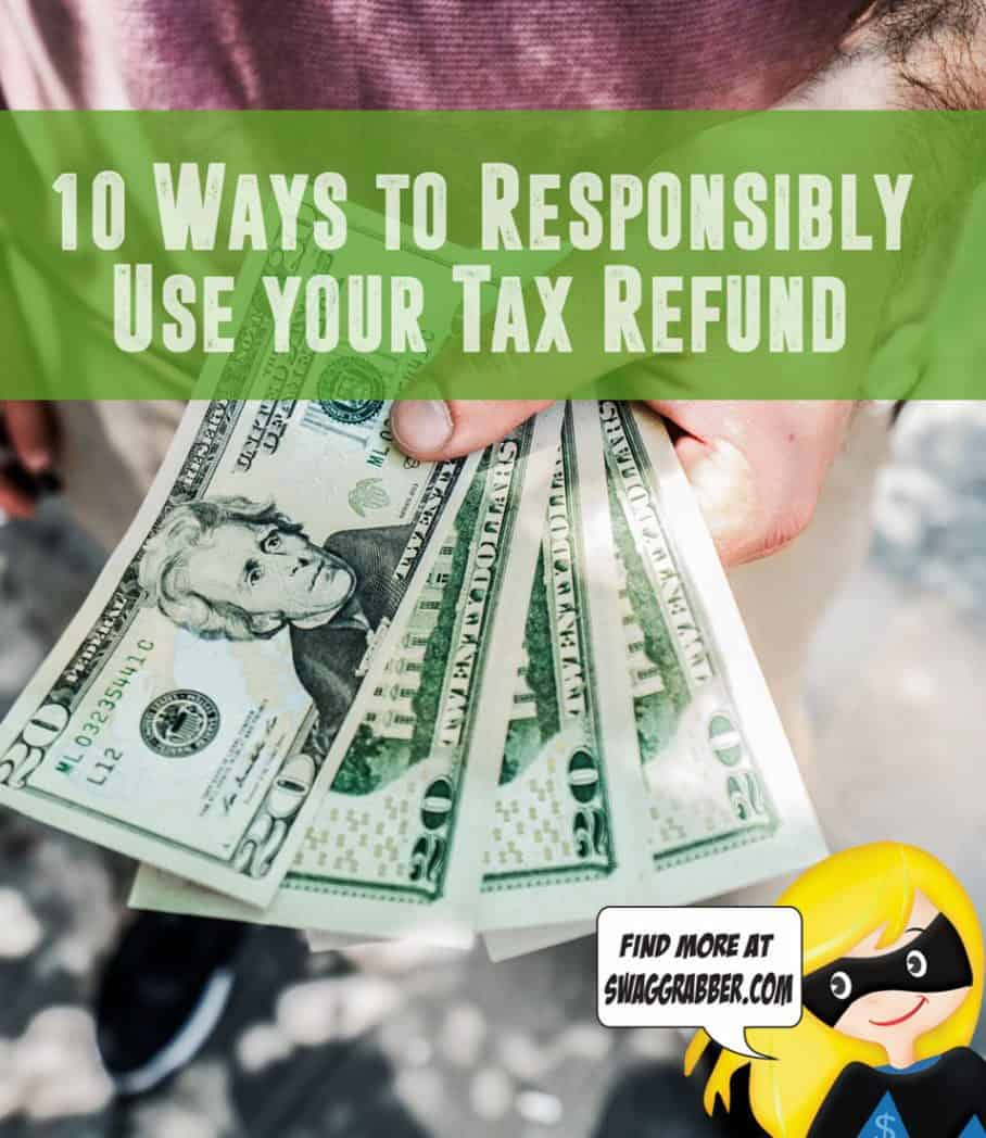 10 Ways to Responsibly Use Your Tax Refund