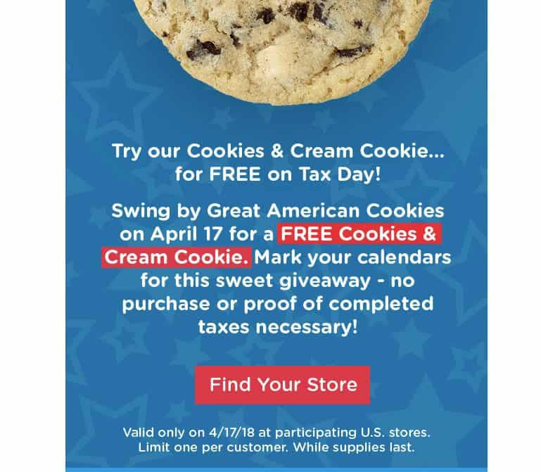 Free Chocolate Chip Cookie on Tax Day (4/17) at Great American Cookie Stores!