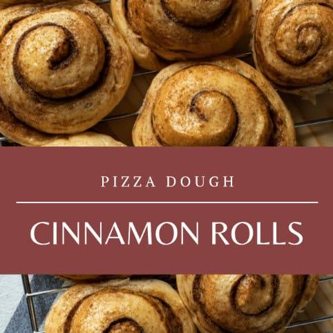 Cinnamon Rolls from Pizza Dough