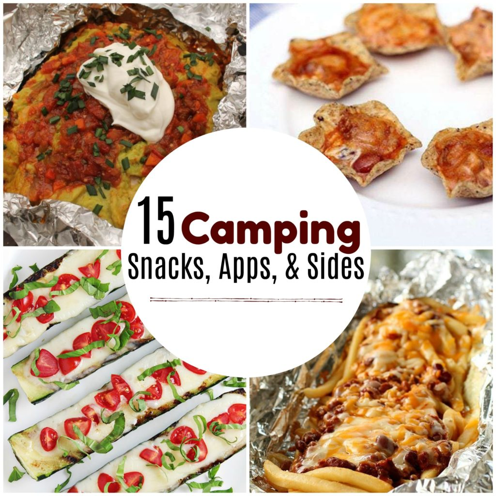 15 Camping Snacks. Apps, & Sides