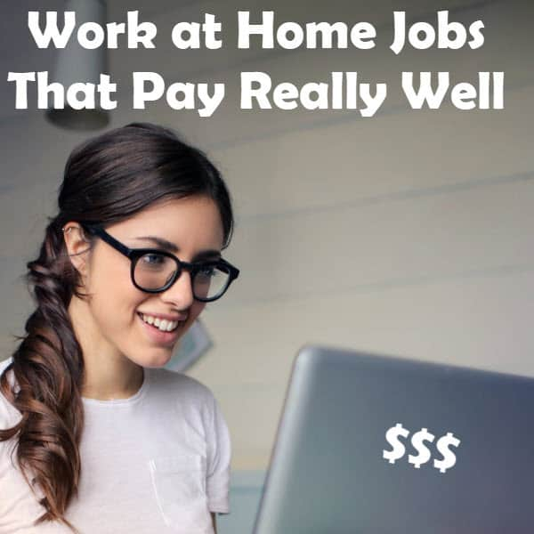 Work at Home Jobs That Pay Really Well