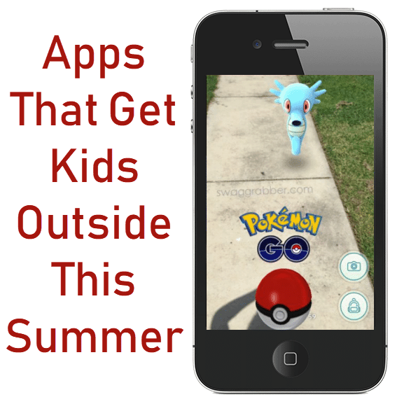 Apps that Get Kids Outside this Summer