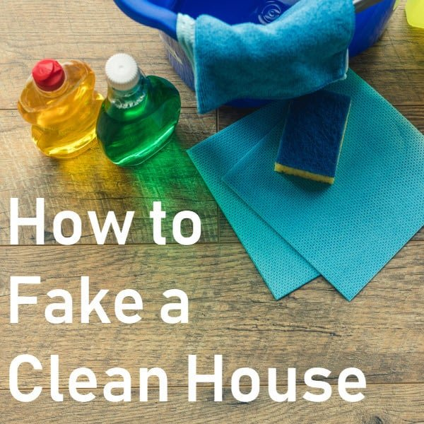 How to Fake a Clean House