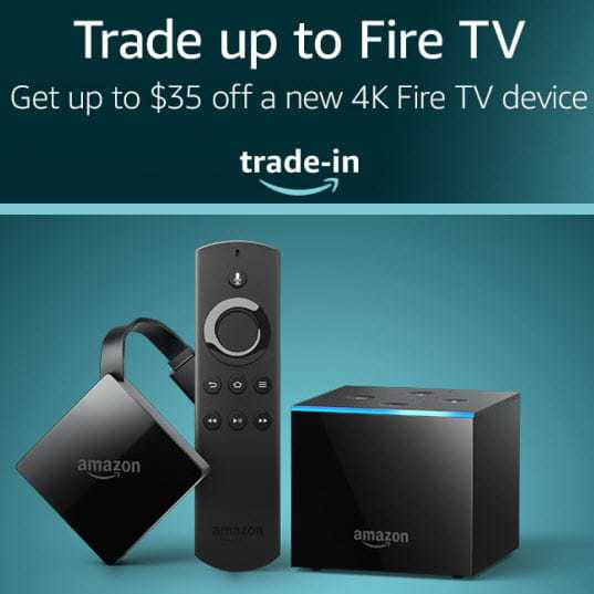 Get $35 Trade-in Credit Towards Purchase of Fire TV Cube
