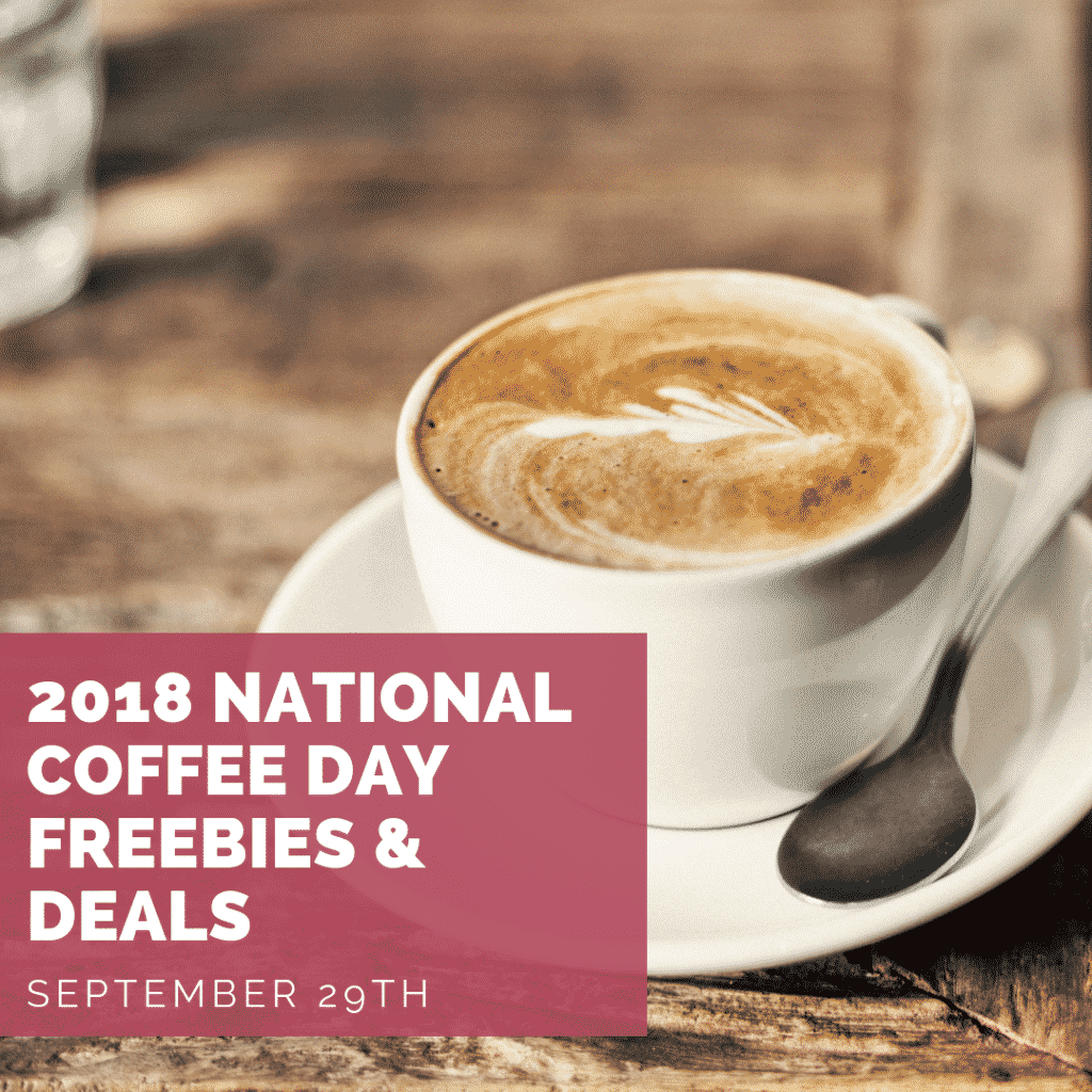 2018 National Coffee Day Deals & Freebies Today