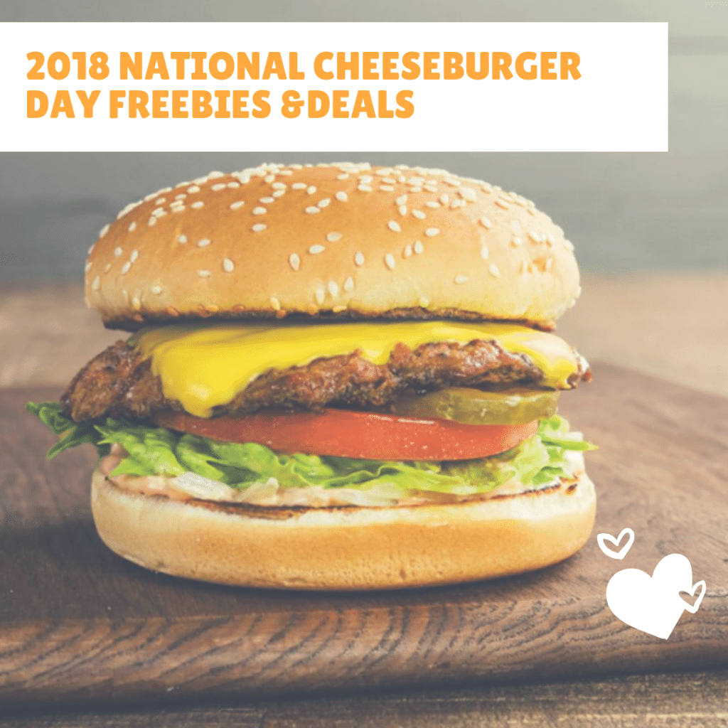 2018 National Cheeseburger Day Freebies & Deals
