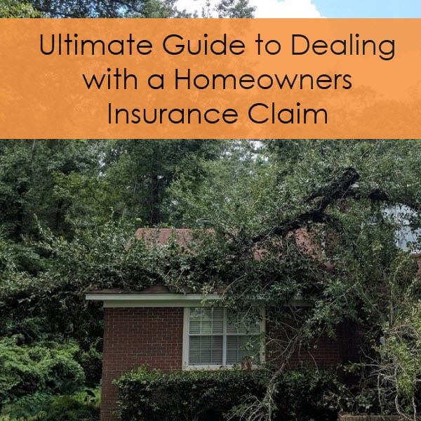 Ultimate Guide to Dealing with a Homeowners Insurance Claim
