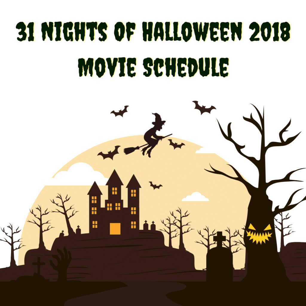 31 Nights Of Halloween 2018 Movie Schedule