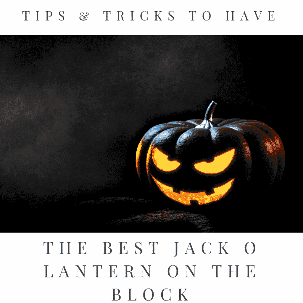 Tips and Tricks to Have the Best Jack-o-Lanterns on the Block