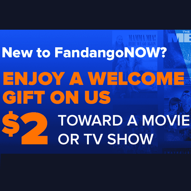 New FandangoNow Customers - $2 off Any Purchase or Rental