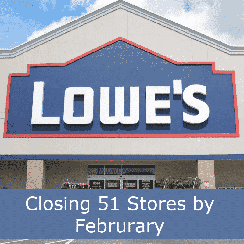 Lowe's is Closing 51 Stores Across the U.S. and Canada **Full List of Stores**
