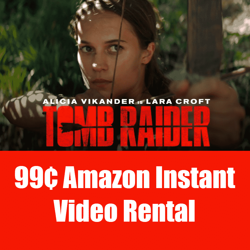 Rent Tomb Raider for only $.99