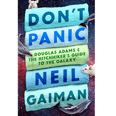 Don't Panic: Douglas Adams & The Hitchhiker's Guide to the Galaxy Only $1.99