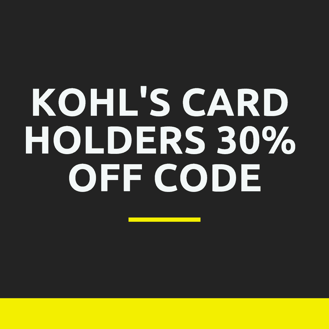 Kohl's 30% Off Code for Card Holders + Stacking Codes