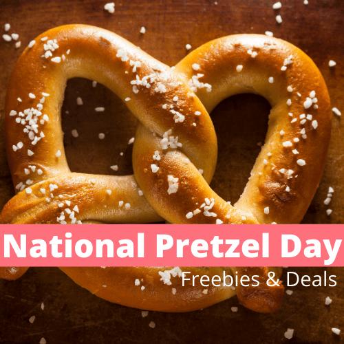 2021 National Pretzel Day Freebies & Deals