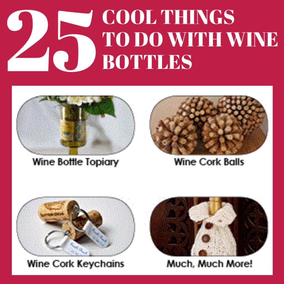 25 Things to Do With a Wine Bottle