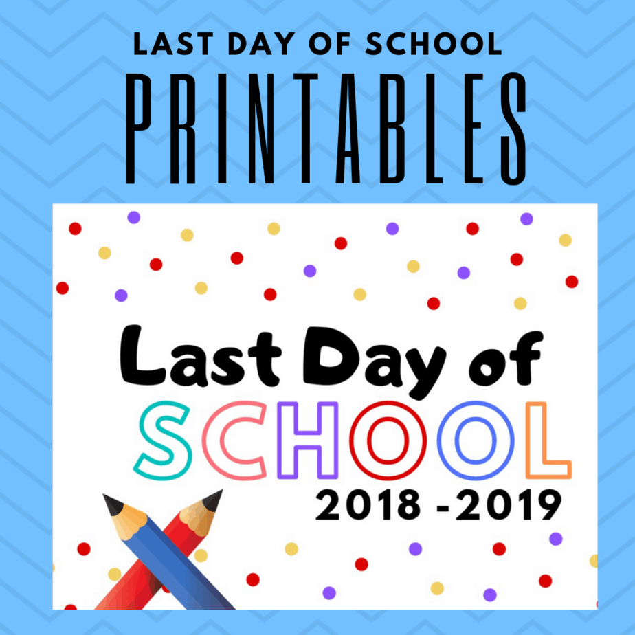 FREE Last Day of School Sign Printables