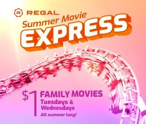 Regal Summer Movie Express =  Movies All Summer!