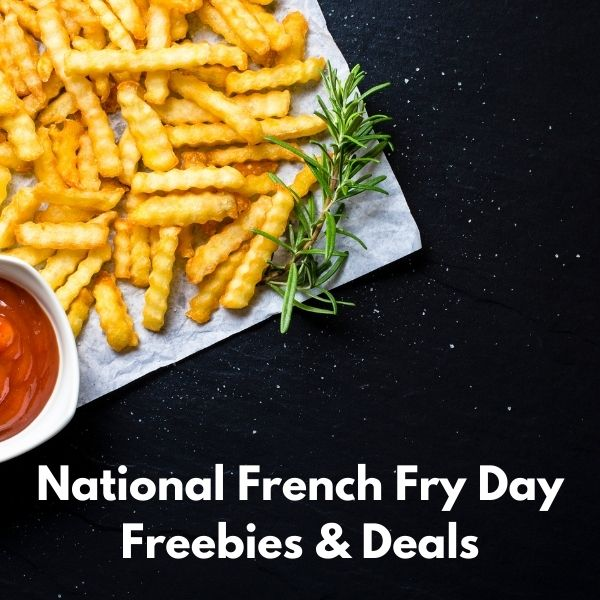 National French Fry Day Freebies & Deals