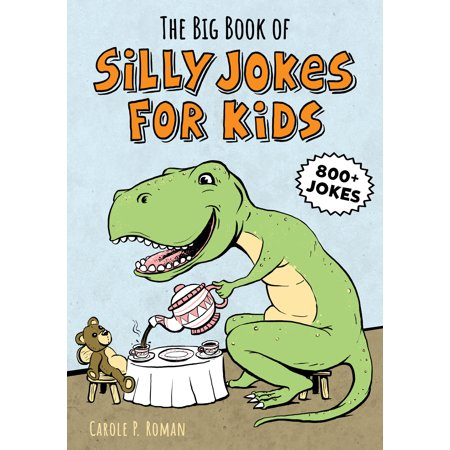 The Big Book of Silly Jokes for Kids: 800+ Jokes! Now $5.99 (Was $9.99)