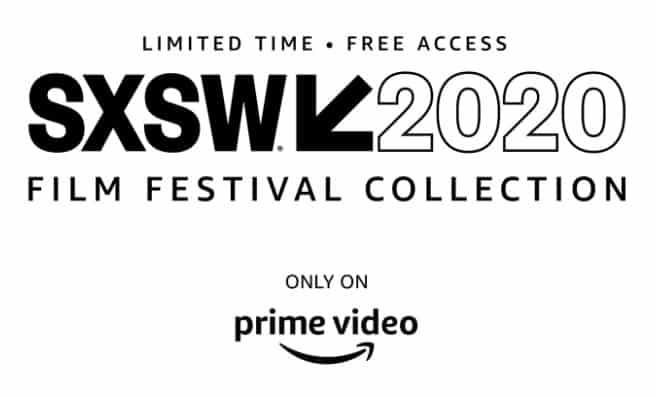 Amazon Prime to Stream SXSW Films for FREE