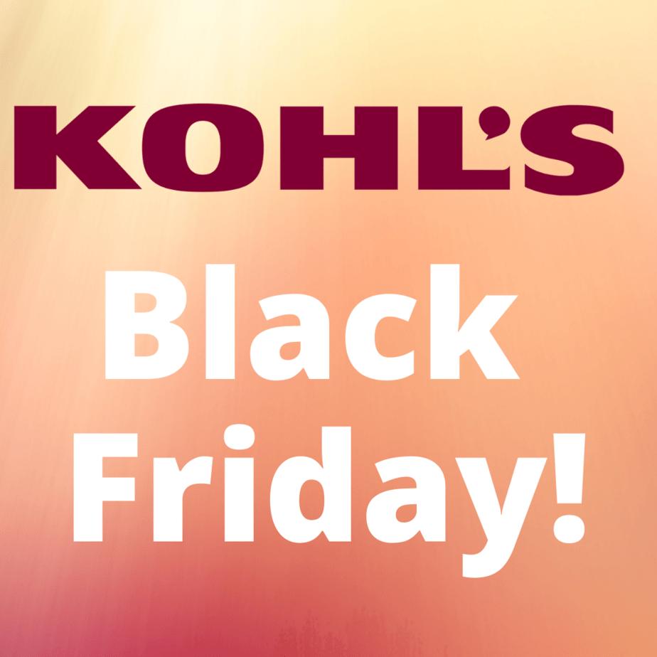 Kohls Black Friday Sale Live Now!