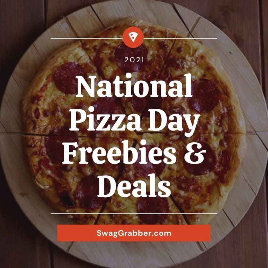 2021 National Pizza Day Freebies & Deals