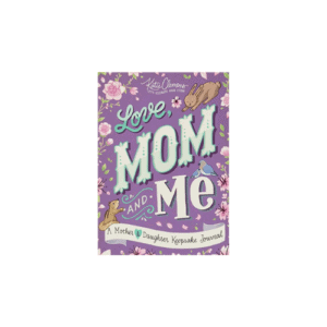 Love, Mom and Me: A Mother and Daughter Keepsake Journal Now .04 (Was .99)