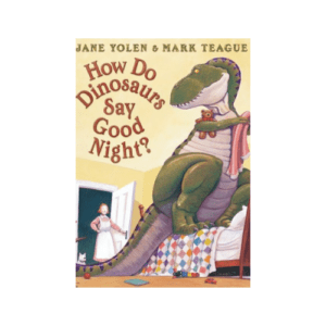 How Do Dinosaurs Say Goodnight? Now .00 (Was .99)
