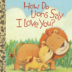 How Do Lions Say I Love You? (Little Golden Book) Now .37 (Was .99)
