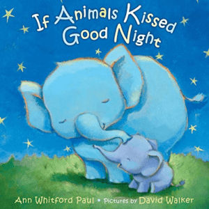 If Animals Kissed Good Night Now .59 (Was .99)