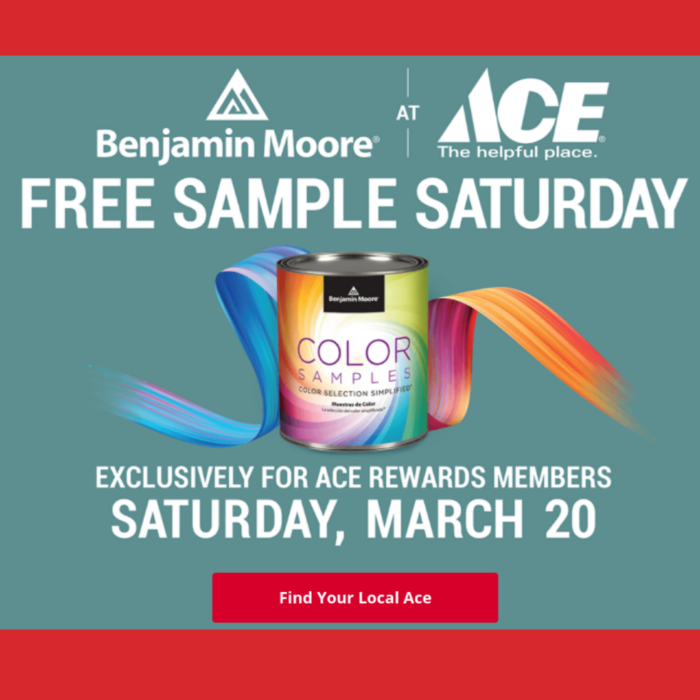 Free Benjamin Moore Paint Sample at Ace on Saturday