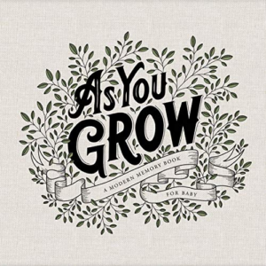 As You Grow: A Modern Memory Book for Baby Now .25 (Was .99)
