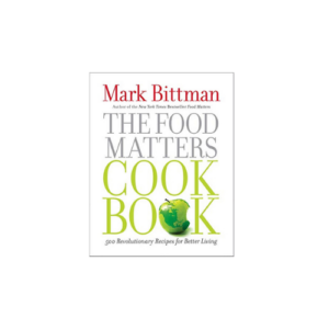 The Food Matters Cookbook: 500 Revolutionary Recipes Now .99 (Was .00)
