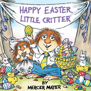 Happy Easter, Little Critter (Little Critter) (Look-Look) Now .89 (Was .99)