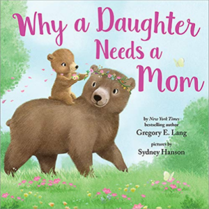Why a Daughter Needs a Mom Picture Book Now .66 (Was .99)