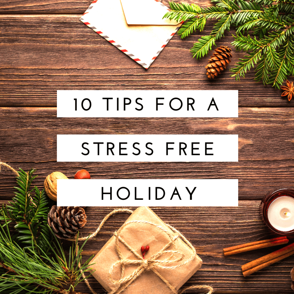 10 Tips for a Stress-Free Holiday (1)