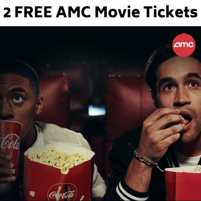 2 FREE AMC Movie Tickets