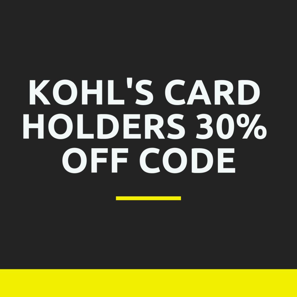 Kohl's Card Holders 30% Off Code