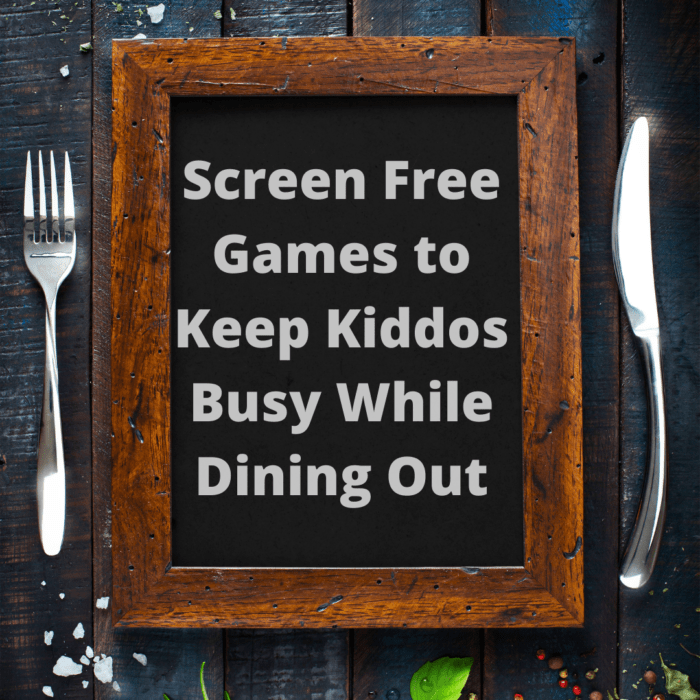 Screen Free Games to Keep Kiddos Busy While Dining Out