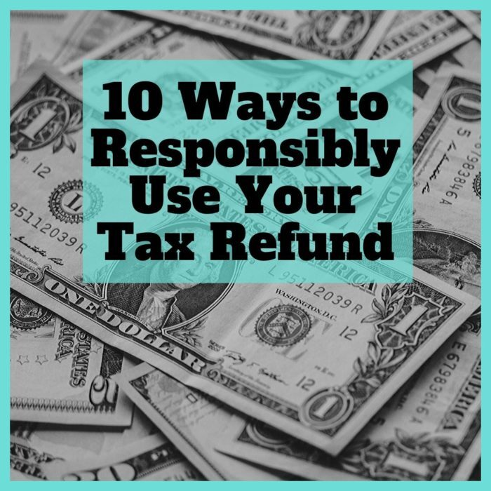 Responsibly Use Your Tax Refund